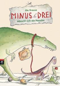 Minus Drei wuenscht sich ein Haustier von Ute Krause © Verlagsgruppe Random House GmbH
