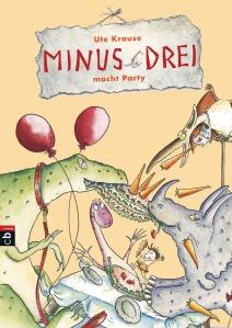 Minus Drei macht Party von Ute Krause © Verlagsgruppe Random House GmbH