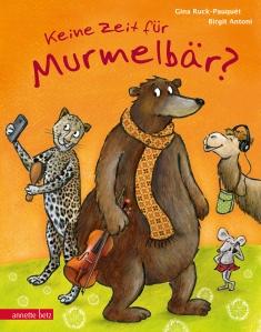 """Cover vom Kinderbuch """"Keine Zeit für Murmelbär?"""""""