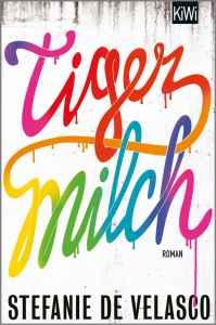 """Cover des Romans """"Tigermilch"""" von Stefanie de Velasco"""