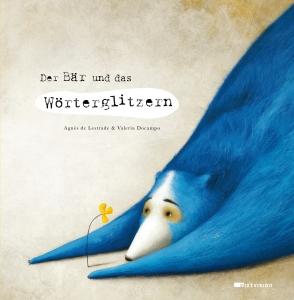 """Cover zum Kinderbuch """"Der Bär und das Wörterglitzern"""""""