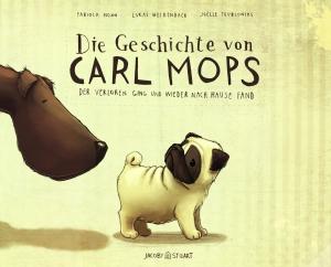 """Cover zum Kinderbuch """"Die Geschichte von Carl Mops"""""""